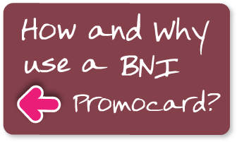 How and why use a BNI Promocard